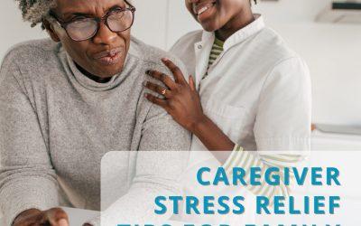 Caregiver Stress Relief Tips | For Family Caregivers
